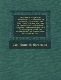 Bibliotheca Scriptorum Classicorum Et Graecorum Et Latinorum: Verzeichniss Der Vom Jahre 1858 Bis Incl. 1869 In Deutschland Erschienenen Ausgaben, Ueb
