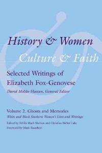 History and Women, Culture and Faith: Selected Writings of Elizabeth Fox-Genovese