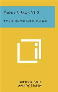 Rufus B. Sage, V1-2: His Letters and Papers, 1836-1847