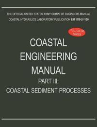Coastal Engineering Manual Part III