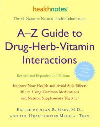 A-Z Guide to Drug-Herb-Vitamin