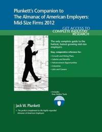 Plunkett's Companion to the Almanac of American Employers 2012
