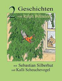 Zwei Geschichten Mit Sebastian Silberhut Und Kalli Scheuchevogel