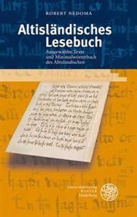 Altislandisches Lesebuch: Ausgewahlte Texte Und Minimalworterbuch Des Altislandischen