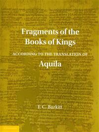 Fragments of the Books of Kings According to the Translation of Aquila