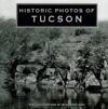 Historic Photos of Tucson