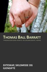 Ekteskap, skilsmisse og gjengifte - Thomas Ball Barratt | Ridgeroadrun.org