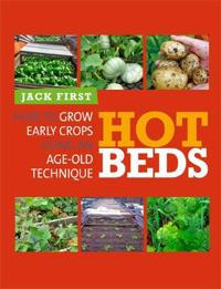 Hot Beds: How to Grow Early Crops Using an Age-Old Technique