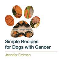 Simple Recipes for Dogs with Cancer