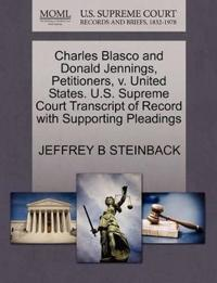 Charles Blasco and Donald Jennings, Petitioners, V. United States. U.S. Supreme Court Transcript of Record with Supporting Pleadings
