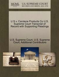 U S V. Carolene Products Co U.S. Supreme Court Transcript of Record with Supporting Pleadings