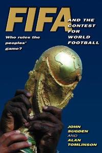 Fifa and the contest for world football - who rules the peoples game?