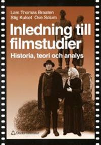 Inledning till filmstudier - Historia, teori och analys