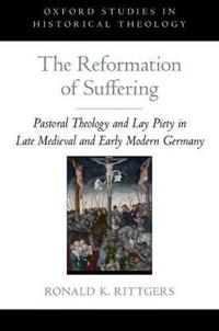 The Reformation of Suffering