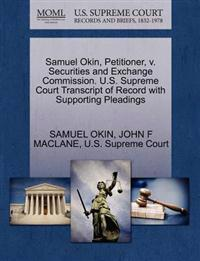 Samuel Okin, Petitioner, V. Securities and Exchange Commission. U.S. Supreme Court Transcript of Record with Supporting Pleadings