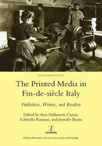 The Printed Media in Fin-de-siecle Italy