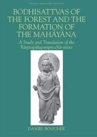 Bodhisattvas of the Forest and the Formation of the Mahayana