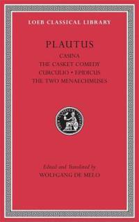 Casina / The Casket Comedy / Curculio / Epidicus / The Two Menaechmuses