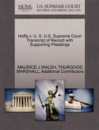 Hoffa V. U. S. U.S. Supreme Court Transcript of Record with Supporting Pleadings