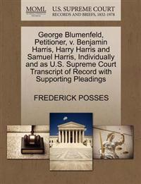 George Blumenfeld, Petitioner, V. Benjamin Harris, Harry Harris and Samuel Harris, Individually and as U.S. Supreme Court Transcript of Record with Supporting Pleadings