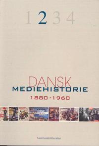 Dansk mediehistorie-1880-1920 og 1920-1960