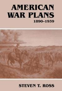 American War Plans, 1890-1939