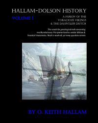 Hallam-Dolson History Volume I (Black & White): A Fusion of the Voracious Vikings & the Dauntless Dutch