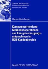 Kompetenzorientierte Markenkooperationen Von Energieversorgungsunternehmen Im B2b-kundenbereich