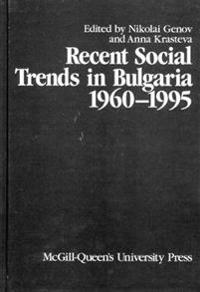 Recent Social Trends in Bulgaria 1960-1995