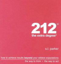212 the Extra Degree: How to Achieve Resulta Beyond Your Wildest Expectations
