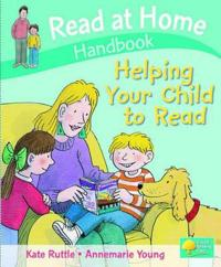 Read at Home: Helping Your Child to Read Handbook