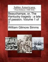 Beauchampe, Or, the Kentucky Tragedy