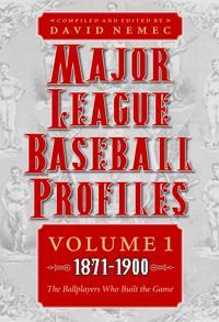 Major League Baseball Profiles, 1871-1900, Volume 1