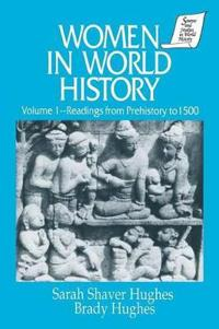 Women in World History: V. 1: Readings from Prehistory to 1500