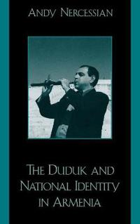 The Duduk and National Identity in Armenia
