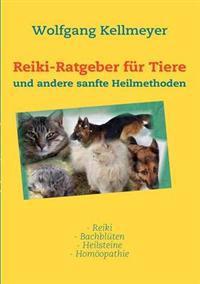 Reiki-Ratgeber Fur Tiere