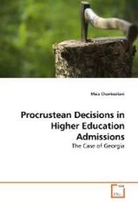 Procrustean Decisions in Higher Education Admissions