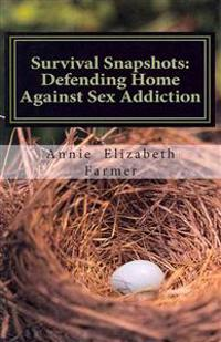 Survival Snapshots: Defending Home Against Sex Addiction