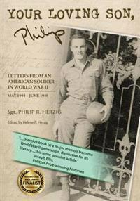 Your Loving Son, Philip: Letters from an American Soldier in World War II May 1944-June 1946