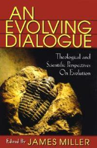 Evolving Dialogue: Theological and Scientific Perspectives on Evolution