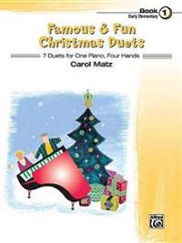 Famous & Fun Christmas Duets, Bk 1: 7 Duets for One Piano, Four Hands