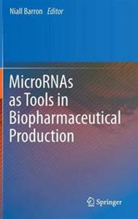 MicroRNAs As Tools in Biopharmaceutical Production