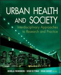 Urban Health and Society: Interdisciplinary Approaches to Research and Prac