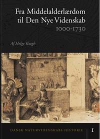 Dansk naturvidenskabs historie-Fra middelalderlærdom til den nye videnskab