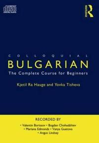 Colluquial Bulgarian: The Complete Course for Beginners