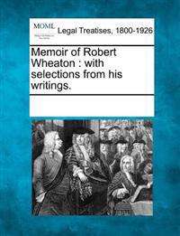 Memoir of Robert Wheaton