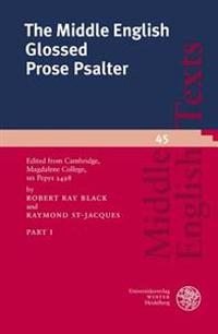 The Middle English Glossed Prose Psalter, Part I