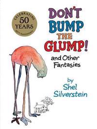 Don't Bump the Glump!: And Other Fantasies