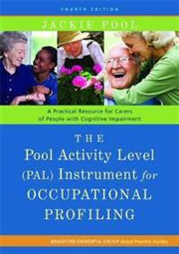 The Pool Activity Level (PAL) Instrument for Occupational Profiling: A Practical Resouce for Carers of People with Cognitive Impaiment