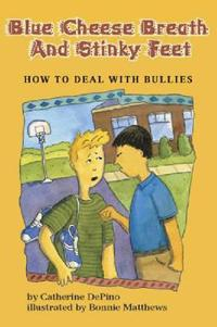 blå Cheese Breath and Stinky Feet - Catherine S. DePino - böcker (9781591471110)     Bokhandel